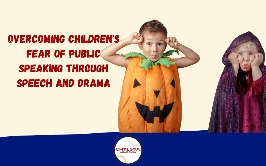 Overcoming Children's Fear of Public Speaking through Speech and Drama
